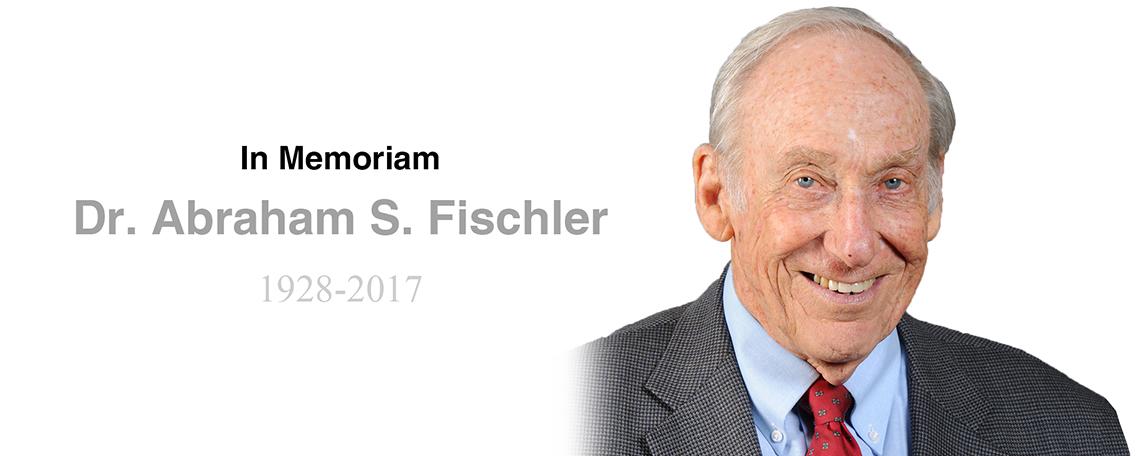 Dr. Abraham S. Fischler Memoriam