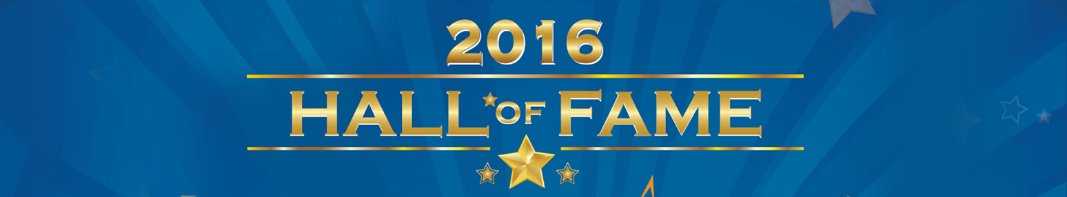 2016 Hall of Fame Award Inductees